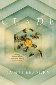Clade ebook by James Bradley