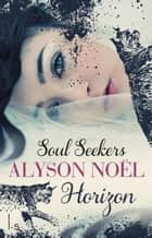 Horizon ebook by Alyson Noël, Sandra Hessels
