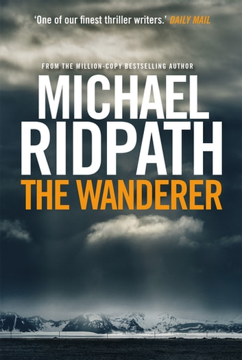 The Wanderer - A fantastic international thriller for fans of Peter James ekitaplar by Michael Ridpath