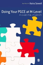 Doing Your PGCE at M-Level: A Guide for Students ebook by Keira Sewell