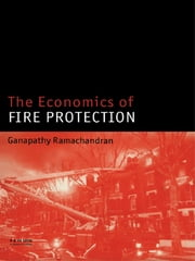 The Economics of Fire Protection ebook by Ganapathy Ramachandran