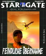 STAR GATE 050 : Feindliche Übernahme ebook by Wilfried A. Hary