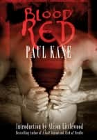 Blood RED ebook by Paul Kane