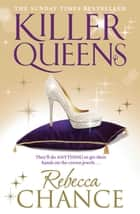 Killer Queens ebook by Rebecca Chance