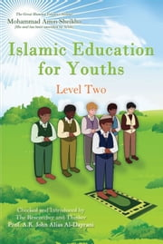 Islamic Education for Youths - Level Two ebook by A. K. John  Alias Al-Dayrani,Mohammad Amin Sheikho