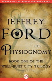 The Physiognomy ebook by Jeffrey Ford