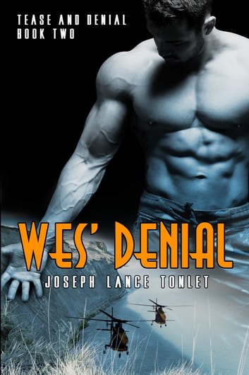 Wes' Denial: Tease and Denial Book Two ebook by Joseph Lance Tonlet