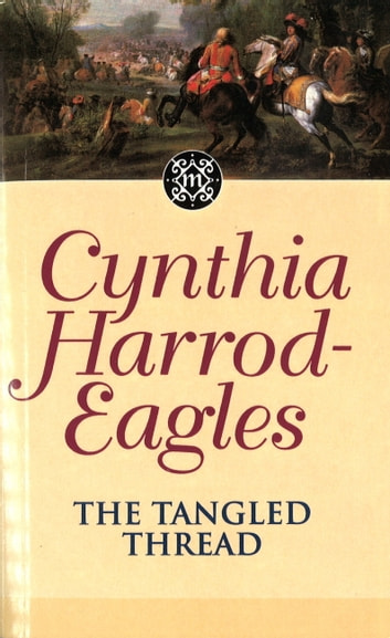The Tangled Thread - The Morland Dynasty, Book 10 ebook by Cynthia Harrod-Eagles