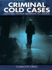 Criminal Cold Cases ebook by Charlotte Greig