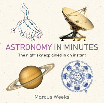 Astronomy in Minutes - 200 Key Concepts Explained in an Instant eBook by Giles Sparrow