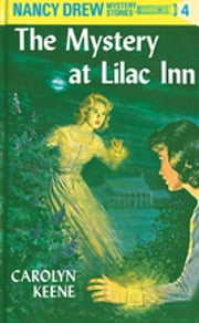 Nancy Drew 04: The Mystery at Lilac Inn ebook by Carolyn Keene