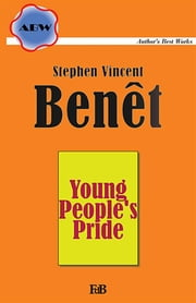 Young People's Pride ebook by Stephen Vincent Benet