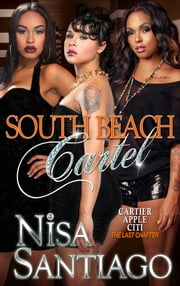 South Beach Cartel - Part 1 ebook by Nisa Santiago
