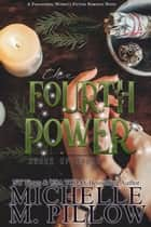 The Fourth Power - Paranormal Women's Fiction 電子書 by Michelle M. Pillow