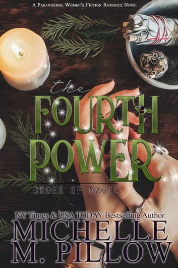 The Fourth Power - Paranormal Women's Fiction ebook by Michelle M. Pillow