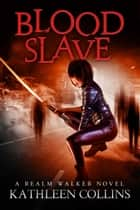 Blood Slave ebook by Kathleen Collins