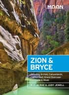 Moon Zion & Bryce - Including Arches, Canyonlands, Capitol Reef, Grand Staircase-Escalante & Moab ebook by W. C. McRae, Judy Jewell