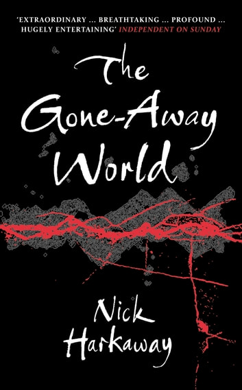 The Gone-Away World ebook by Nick Harkaway