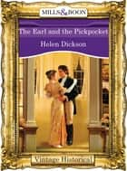 The Earl And The Pickpocket (Mills & Boon Historical) ebook by Helen Dickson