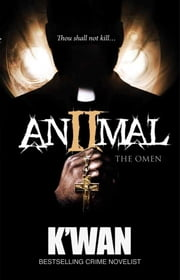 Animal 2 - The Omen ebook by K'wan