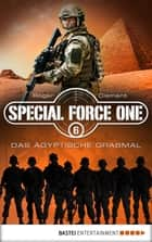 Special Force One 06 - Das ägyptische Grabmal ebook by Roger Clement
