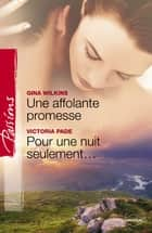 Une affolante promesse - Pour une nuit seulement (Harlequin Passions) ebook by Victoria Pade, Victoria Pade