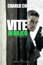 Vite in bilico ebook by Charlie Cochet