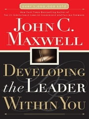 Developing The Leader Within You ebook by John C. Maxwell