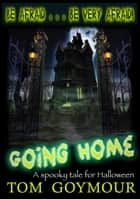 Going Home ebook by Tom Goymour