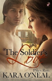 The Soldier's Love ebook by Kara O'Neal