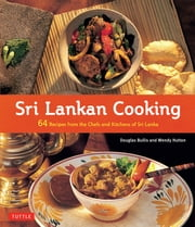Sri Lankan Cooking ebook by Wendy Hutton, Douglas Bullis, Luca Invernizzi Tettoni