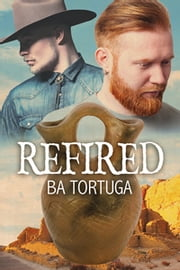 Refired ebook by BA Tortuga