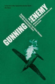 Gunning for the Enemy - Wallace McIntosh DFC and BAR, DFM ebook by Mel Rolfe