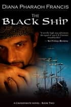 The Black Ship ebook by Diana Pharaoh Francis