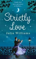 Strictly Love ebook by Julia Williams
