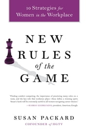 New Rules of the Game - 10 Strategies for Women in the Workplace ebook by Susan Packard