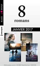8 romans Black Rose (n°414 à 417 - janvier 2017) ebook by Collectif