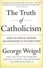 The Truth of Catholicism ebook by George Weigel