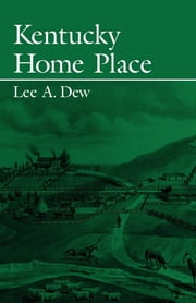 Kentucky Home Place ebook by Lee Dew