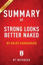 Summary of Strong Looks Better Naked - by Khloé Kardashian | Includes Analysis ebook by Instaread Summaries