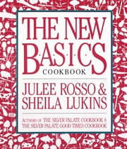 The New Basics Cookbook ebook by Sheila Lukins,Julee Rosso