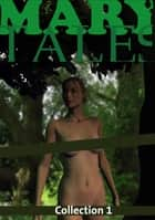Mary Tales Collection 1 ebook by Mary Tales