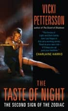 The Taste of Night - The Second Sign of the Zodiac ebook by Vicki Pettersson