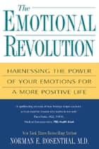 The Emotional Revolution ebook by Norman E. Rosenthal