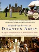 Behind the Scenes at Downton Abbey ebook by Gareth Neame,Emma Rowley
