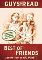 Guys Read: Best of Friends ebook by Mac Barnett,Adam Rex,Jon Scieszka