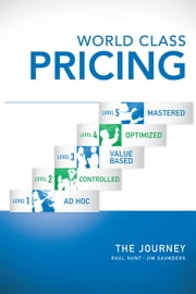 World Class Pricing - The Journey ebook by Paul Hunt; Jim Saunders