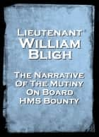 Narrative Of The Mutiny Onboard HMS Bounty ebook by