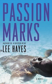 Passion Marks - A Novel ebook by Lee Hayes