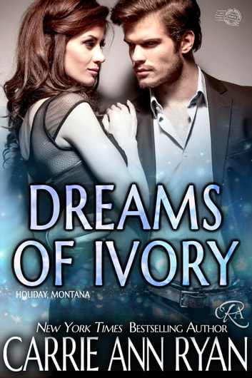 Dreams of Ivory ebook by Carrie Ann Ryan